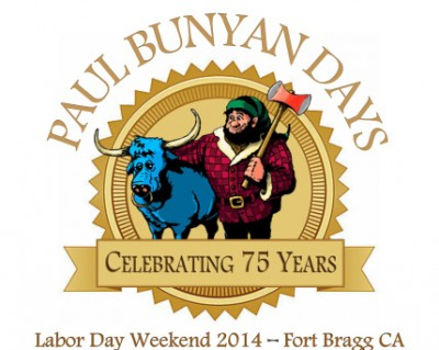 Paul Bunyan Days in Fort Bragg, CA ... Celebrating 75 Years ... Labor Day Weekend, 2014